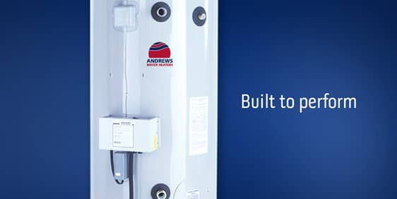 Andrews water heaters built to perform